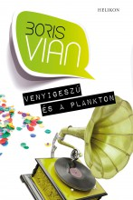 Venyigeszú és a plankton - Ekönyv - Boris Vian