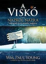 A VISKÓ - NAPRÓL NAPRA - ÜZENETEK AZ ÉV MINDEN NAPJÁRA - Ekönyv - YOUNG, PAUL WM.
