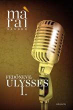 Fedőneve: Ulysses - Ekönyv - Márai Sándor