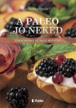 A Paleo jó neked - Ekönyv - Kalmár Erzsébet