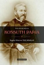 KOSSUTH PAPJA - Ekönyv - TÓTH-MÁTHÉ MIKLÓS