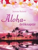 ALOHA-ÖRÖKNAPTÁR- MEDITÁCIÓS CD-VEL ÉS ÖRÖKNAPTÁR POSZTERREL - Ekönyv - RULAND, JEANNE