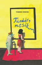 TÜNDÉR, MESÉK - Ekönyv - TEMESI FERENC
