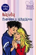 KLAUDIA - SZERELEM A LÁTHATÁRON - SMS KÖNYVEK - Ekönyv - FEDINA LÍDIA