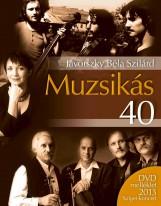 MUZSIKÁS 40 - DVD MELLÉKLETTEL - Ekönyv - JÁVORSZKY BÉLA SZILÁRD
