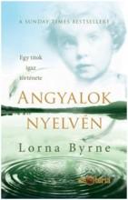 ANGYALOK NYELVÉN - EGY TITOK IGAZ TÖRTÉNETE - Ekönyv - BYRNE, LORNA