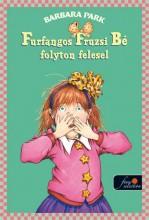 FURFANGOS FRUZSI BÉ FOLYTON FELESEL - FŰZÖTT - Ekönyv - PARK, BARBARA