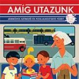 AMÍG UTAZUNK - JÁRMŰVES SZÍNEZŐ ÉS FOGLALKOZTATÓ FÜZET - Ekönyv - BARANYAI(B)ANDRÁS - GÉVAI CSILLA