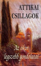 ATTIKAI CSILLAGOK - AZ ÓKOR LEGSZEBB GONDOLATAI - Ekönyv - KASSÁK KÖNYV- ÉS LAPKIADÓ KFT.