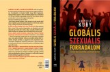 GLOBÁLIS SZEXUÁLIS FORRADALOM - A SZABADSÁG ELPUSZTÍTÁSA A SZABADSÁG NEVÉBEN - Ekönyv - KUBY, GABRIELE