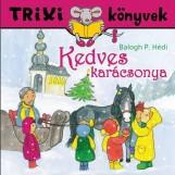 TRIXI KÖNYVEK - KEDVES KARÁCSONYA - Ekönyv - BALOGH P. HÉDI