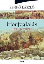 HONFOGLALÁS - IDEGEN TÜZEK - Ekönyv - BENKŐ LÁSZLÓ