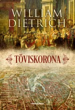 Töviskorona - Ekönyv - William Dietrich