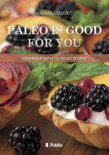 Paleo is good for you - Ekönyv - Kalmár Erzsébet