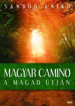 MAGYAR CAMINO - A MAGAD ÚTJÁN - Ekönyv - SÁNDOR ANIKÓ