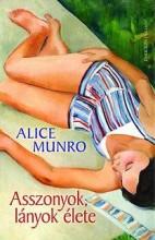 ASSZONYOK, LÁNYOK ÉLETE - ÚJ! - Ekönyv - MUNRO, ALICE