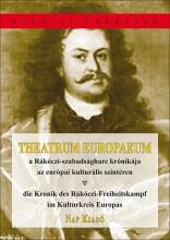 THEATRUM EUROPAEUM - A RÁKÓCZI-SZABADSÁGHARC KRÓNIKÁJA... - Ekönyv - NAP KIADÓ KFT.