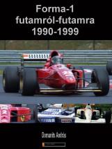 Forma-1 futamról futamra 1990-1999 - Ekönyv - Domanits András