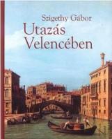 UTAZÁS VELENCÉBEN - Ebook - SZIGETHY GÁBOR