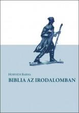 BIBLIA AZ IRODALOMBAN - Ekönyv - HORVÁTH BARNA