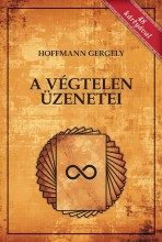 A VÉGTELEN ÜZENETEI - 48 KÁRTYÁVAL! - Ekönyv - DR. HOFFMANN GERGELY