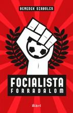 Focialista forradalom - Ekönyv - Benedek Szabolcs