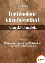 Történelem közelnézetből - A nagykövet naplója 1. - Ekönyv - Hárs Gábor