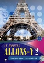 LE NOUVEL ALLONS-Y 2. - FRANCIA NYELVKÖNYV KÖZÉPHALADÓKNAK +CD! - Ekönyv - LX-0028TK