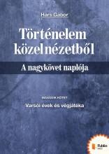 Történelem közelnézetből - A nagykövet naplója 2. - Ekönyv - Hárs Gábor