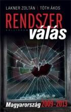 RENDSZERVÁLÁS - MAGYARORSZÁG 2009-2013 - Ekönyv - LAKNER ZOLTÁN - TÓTH ÁKOS
