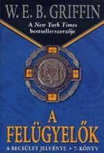 A FELÜGYELŐK - A BECSÜLET JELVÉNYE 7. - Ekönyv - Griffin W.E.B.