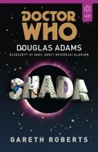 SHADA - DOCTOR WHO - Ekönyv - ROBERTS, GARETH