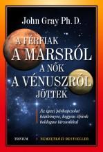 A FÉRFIAK A MARSRÓL, A NŐK A VÉNUSZRÓL JÖTTEK - ÚJ!! - Ekönyv - GRAY, JOHN PH.D.