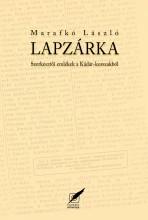 LAPZÁRKA - SZERKESZTŐI EMLÉKEK A KÁDÁR-KORSZAKBÓL - Ekönyv - MARAFKÓ LÁSZLÓ