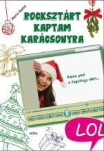ROCKSZTÁRT KAPTAM KARÁCSONYRA - LOL KÖNYVEK - Ekönyv - BATES, MARNI