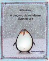 A PINGVIN, AKI MINDENRE KÍVÁNCSI VOLT - Ekönyv - TOMLINSON, JILL