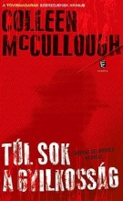 TÚL SOK A GYILKOSSÁG - Ekönyv - MCCULLOUGH, COLLEEN