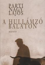 A hullámzó Balaton - Ekönyv - Parti Nagy Lajos