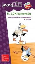 III. LÜK-BAJNOKSÁG - 2.OSZT., VERSENYFELADATOK MATEMATIKÁBÓL - Ekönyv - SZÁNTÓ ZSUZSANNA