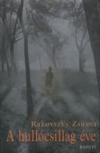 A hullócsillag éve - Ekönyv - Rakovszky Zsuzsa