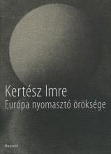 Európa nyomasztó öröksége - Ebook - Kertész Imre