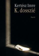 K. dosszié - Ekönyv - Kertész Imre
