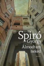 ÁLMODTAM NEKED - Ekönyv - SPIRÓ GYÖRGY