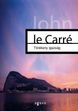 TÖRÉKENY IGAZSÁG - Ekönyv - LE CARRÉ, JOHN