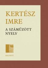 A száműzött nyelv - Ekönyv - Kertész Imre