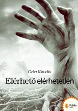Elérhető elérhetetlen - Ebook - Geler Klaudia
