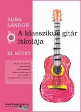 A KLASSZIKUS GITÁR ISKOLÁJA - III. KÖTET - Ekönyv - SUBA SÁNDOR