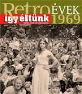 RETROÉVEK ÍGY ÉLTÜNK 1969 - Ekönyv - SZÉKY JÁNOS