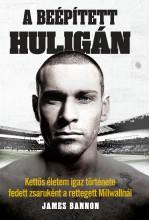 A BEÉPÍTETT HULIGÁN - Ekönyv - BANNON, JAMES