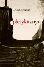 Pletykaanyu - Ekönyv - Grecsó Krisztián